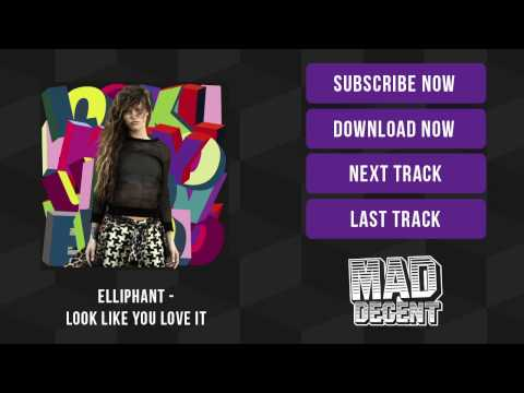 Elliphant - Look Like You Love It [Official Full Stream]
