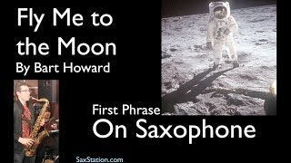 How to Play Fly Me to the Moon on Saxophone by Bart Howard (first part)