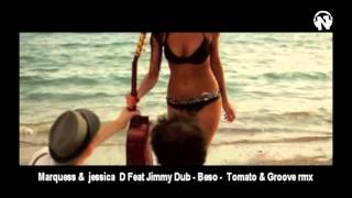 Marquess & Jessica D Feat. Jimmy Dub - Beso (Tomato and Groove Remix) Video