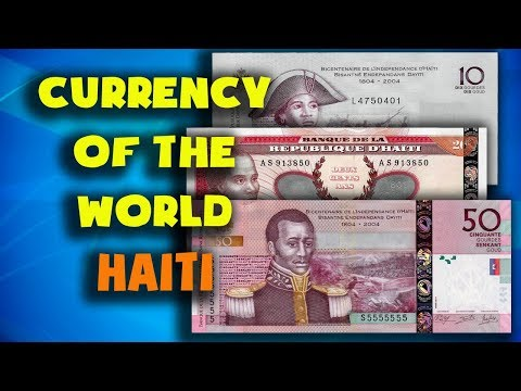 Currency Of The World - Haiti. Haitian Gourde. Exchange Rates Haiti. Haitian Banknotes