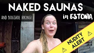 NAKED SAUNAS IN ESTONIA (+ Bogshoe Hiking and Drones)