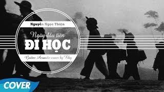 Ngày Đầu Tiên Đi Học - Acoustic Cover by Rhy