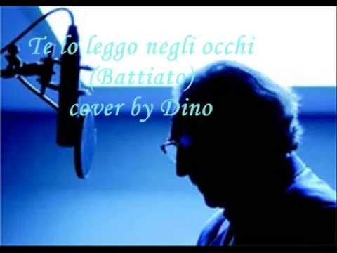 Te Lo Leggo Negli Occhi Franco Battiato Cover By Dino Youtube