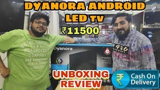 """DYANORA 32"""" ANDROID LED UNBOXING & REVIEW 