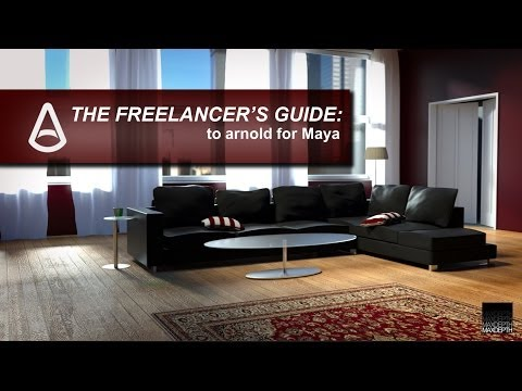The Freelancer's Guide to Arnold for Maya