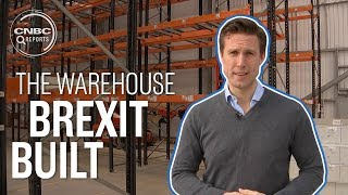 This warehouse has opened for one reason only - Brexit   CNBC Reports