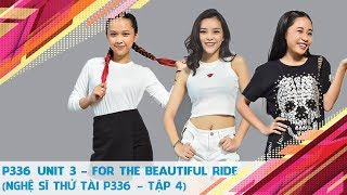Thưởng thức 'For The Beautiful Ride' cùng Gina M, Hailey và Hana của P336 Unit 3 😘