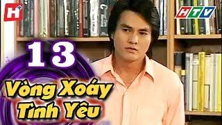 Vòng Xoáy Tình Yêu - Tập 13   HTV Films Tình Cảm Việt Nam 2019