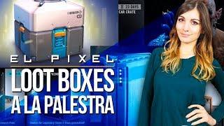 Las LOOTBOXES a la PALESTRA   El Píxel