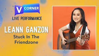 "Leann Ganzon - ""Stuck In The Friendzone"" (Live) - #VCorner"