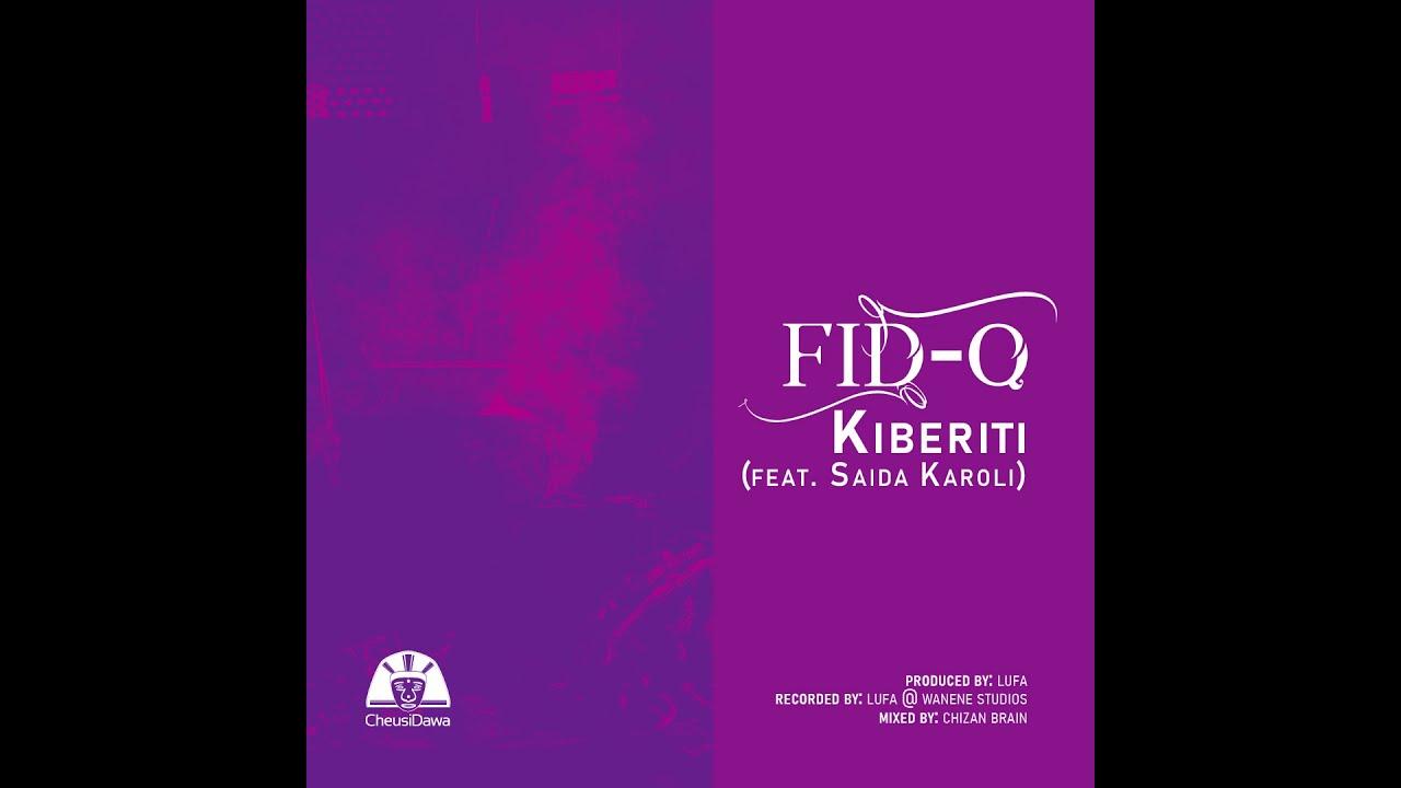 Download Fid Q feat Saida Karoli - KIBERITI ( audio )