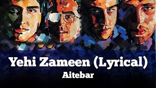 Yehi Zameen (Lyrical) - Aitebar - Vital Signs