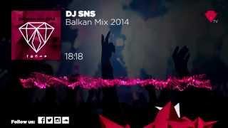 Balkan Mix 2014 by DJ SNS
