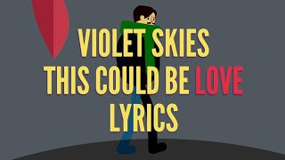 Download Violet Skies - This Could Be Love lyrics Mp3 and Videos