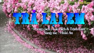 Karaoke Trả Lại Em Lưu Bích Trịnh Lam (thiếu giọng nam)song ca với Sau Ruou