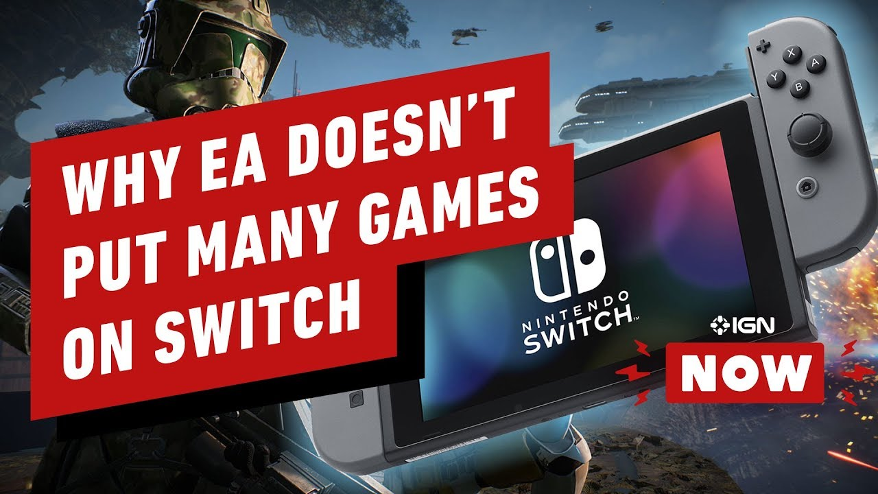 EA Says People Don't Want to Play Its Games on Switch - IGN Now