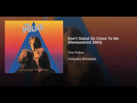 Don't Stand So Close To Me (Remastered 2003)