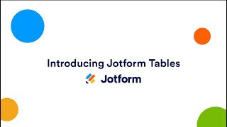 Introducing JotForm Tables: A short guide on how to get started