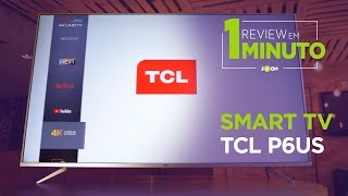 Smart TV 4K TCL P6US - ANÁLISE | REVIEW EM 1 MINUTO - ZOOM