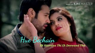"""Hue Bechain"" (Audio) | 'Ek Haseena Thi Ek Deewana Tha' movie | @scorpiorider"