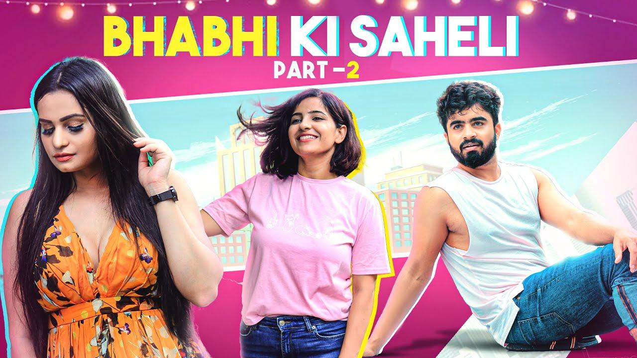 Bhabhi Ki Saheli part-2 || Half Engineer