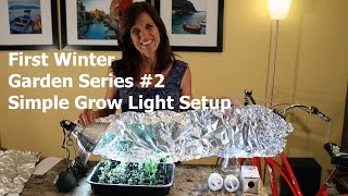 First Winter Garden Series #2: Simple Grow Light Set Up