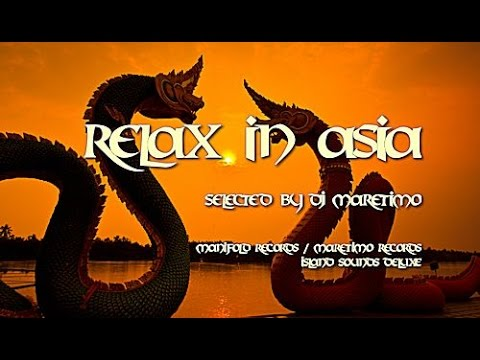 DJ Maretimo - Relax In Asia - Continuous Mix (4+ Hours) Asian Chillout Music