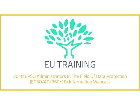 2018 EPSO Administrators In The Field Of Data Protection Information Webcast