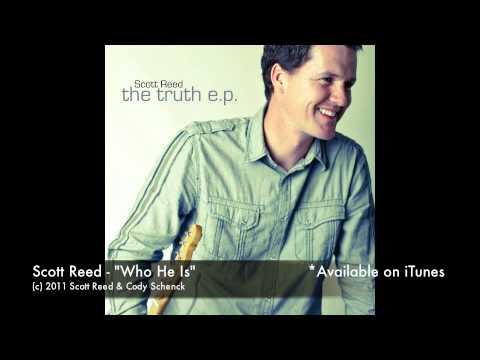 "Scott Reed - ""Who He Is"""