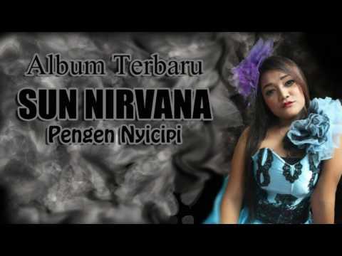Sun Nirvana - PENGEN NYICIPI LAGU TERBARU 2017
