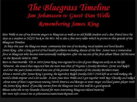 Bluegrass Timeline w Dan Wells - Remembering James King