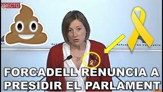 ¡¡**BAJADA DE PANTALONES de CARME FORCADELL**!!  RENUNCIA a ser PRESIDENTA DEL PARLAMENT