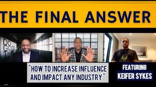 [FULL EPISODE] How To Increase Influence and Impact Any Industry |EPISODE 8| The Final Answer
