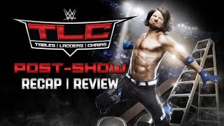 WWE TLC 2016 PPV Event Results Recap & Review Post-Show (Tables, Ladders & Chairs 2016)