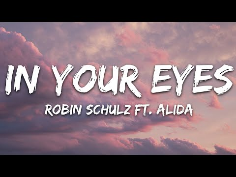 Robin Schulz - In Your Eyes Feat Alida