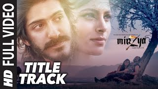 MIRZYA Title Song Full Video HD MIRZYA | Rakeysh Omprakash Mehra | Gulzar | Shankar Ehsaan Loy