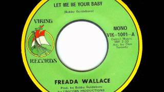 Freada Wallace - LET ME BE YOUR BABY  (1970)