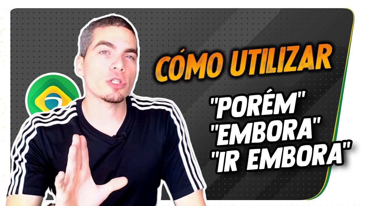 Download Cómo utilizar ¨Porém¨, ¨Embora¨, ¨Ir Embora¨ en Portugués - Dudas frecuentes