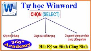Tự học Winword: Cách chọn nội dung, chọn đối tượng, chọn các đoạn văn có cùng định dạng. [Bài 18]
