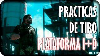 Metal Gear Solid V | Practica de tiro al blanco (Plataforma I+D)