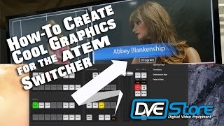 How to Create & Use a Lower 3rd Graphic [with alpha] for Blackmagic ATEM Switchers