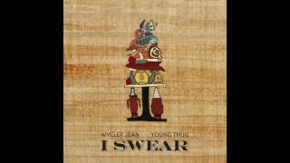 I Swear - Wyclef Jean Featuring Young Thug