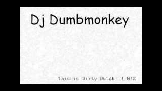Dj DumbMonkey (This is Dirty Dutch) MiX