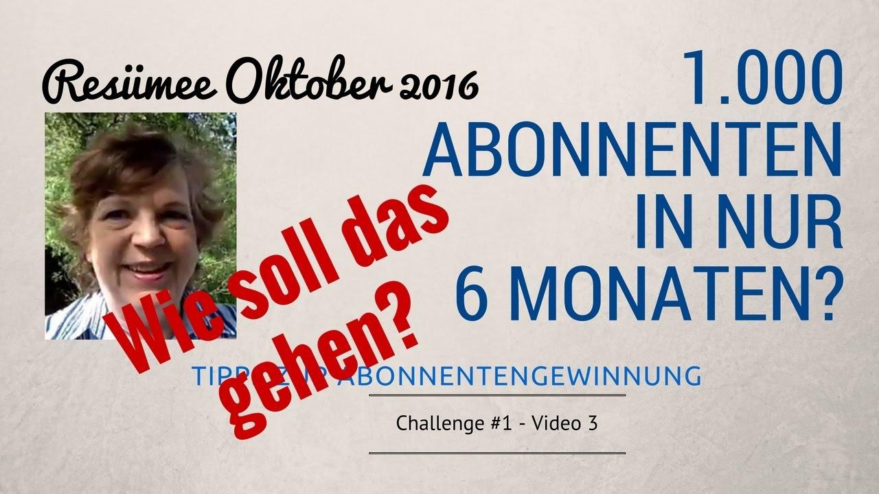 1000 Youtube Abonnenten Challenge Bis Oktober 2016 Mein Resümee