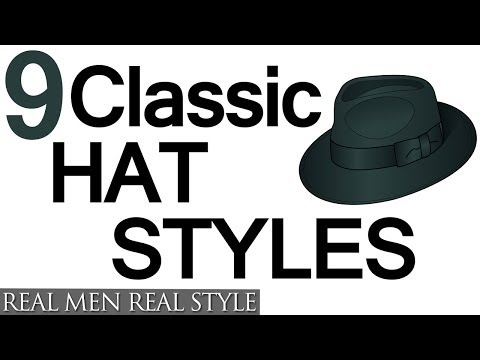 9 Classic Hat Style For Men - Why Wear Mens Hats - How To Buy Men's Headwear