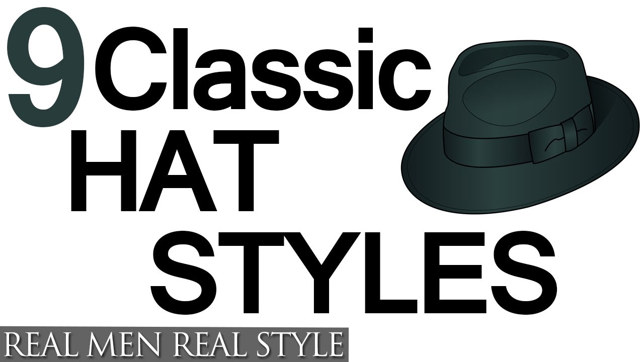 9 Classic Hat Style For Men - Why Wear Mens Hats - How To Buy Men s  Headwear - YouTube b53e3ae2bb55
