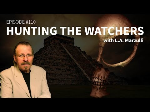Episode 110   Hunting the Watchers with L A  Marzulli