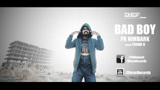PK Nimbark - Bad Boy I Desi Hip Hop I New Hindi Rap I DHRUV RECORDS