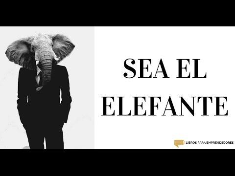#055 - Sea El Elefante | Un Resumen de Libros para Emprendedores