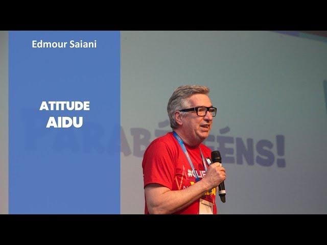 Atitude AIDU na Prática | Edmour Saiani